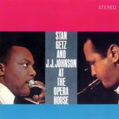 J.J. Johnson (Trombone)/Stan Getz (Sax): At the Opera House