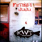 KWT Blues Band: Fetish Juju
