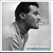 Stan Getz (Sax): Interpretations by the Stan Getz Quintet, Vol. 2