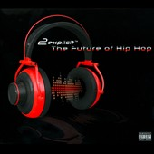 2explicit: The Future of Hip Hop [PA]
