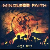 Mindless Faith: Just Defy *