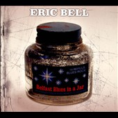 Eric Bell: Belfast Blues In a Jar [Digipak] *