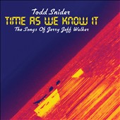 Todd Snider: Time as We Know It: The Songs of Jerry Jeff Walker [Digipak] *