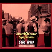 Various Artists: Street Corner Symphonies: The Complete Story of Doo Wop, Vol. 1 (1939-1949) [Digipak]