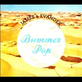 James & Evander: Bummer Pop [Digipak]