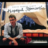David Thorne Scott: Hopeful Romantic [Digipak]