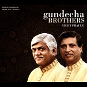 Gundecha Brothers: Night Prayer: Dhrupad Singing from North India [Digipak] *