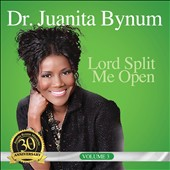 Juanita Bynum: Lord, Split Me Open, Vol. 3
