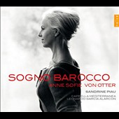 Sogno Barocco - Italian Baroque Opera Arias by Monteverdi, Cavalli, Provenzale, Rossi / Anne Sofie von Otter, soprano