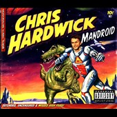 Chris Hardwick: Mandroid [PA] [Digipak]