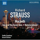 Richard Strauss: Macbeth; Dance of the Seven Veils; Metamorphosen / Gerard Schwarz
