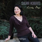 Sherri Roberts: Lovely Days [Digipak]