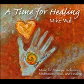 Mike Wall: A Time For Healing [Digipak]