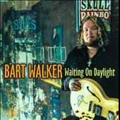 Bart Walker: Waiting on Daylight