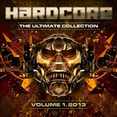 Various Artists: Hardcore: The Ultimate Collection 2013, Vol. 1