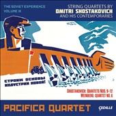 The Soviet Experience, Vol. 3: Shostakovich: Quartets nos 9 - 12; Weinberg: Quartet no 6 / Pacifica Quartet