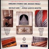 Historic Organs of the Lower Friuli: Works by Cabanilles; Correa de Arauxo; Sweelinck; Rheinberger; Mendelssohn / Nicolo Sara & Jorge Martin, organs