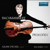 Sonatas for cello & piano by Rachmaninov and Prokofiev / Julian Steckel, cello