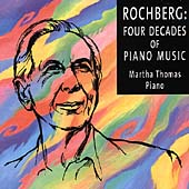 Rochberg: Four Decades of Piano Music / Martha Thomas