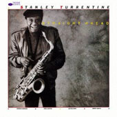 Stanley Turrentine: Straight Ahead [Remastered]