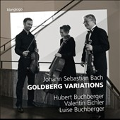 J.S. Bach: Goldberg Variations / Hubert Buchberger, violin; Valentine Eichler, viola; Luise Buchberger, cello