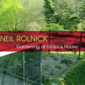 Neil Rolnick (b.1947): Gardening at Gropius House / Alarm Will Sound; Todd Reynolds, violin