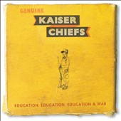 Kaiser Chiefs: Education, Education, Education & War [4/1]