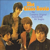 The Grass Roots: The Complete Original Dunhill/ABC Hit Singles *