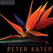 Peter Kater: The  Meditation Music of Peter Kater [Digipak] *