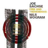 Joe Sachse/Nils Wogram: Free And Tremendous