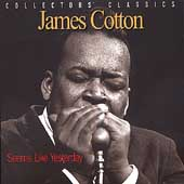James Cotton (Harmonica): Seems Like Yesterday: Collectors Classics