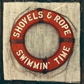 Shovels & Rope: Swimmin' Time [Digipak] *