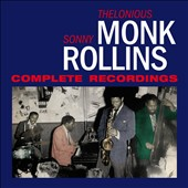 Sonny Rollins/Thelonious Monk: Complete Recordings