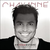 Chayanne: En Todo Estare [Deluxe Edition] [Long Box] *