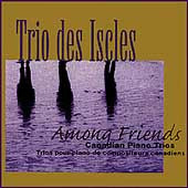 Among Friends - Canadian Piano Trios / Trio des Iscles