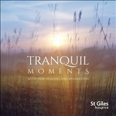 Freddy Woodley/Stuart Jones: Tranquil Moments: Music For Healing And Relaxation