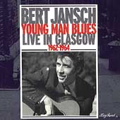 Bert Jansch: Young Man Blues: Live in Glasgow 1962-1964