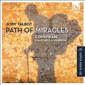 Choral music of Joby Talbot (b.1971): 'Path of Miracles' / Conspirare, Johnson