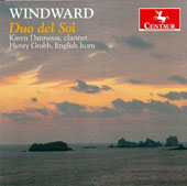 Windward, Duo del Sol - duets for clarinet & English horn by David Loeb, Matthew Herman, Mark Rimple / Karen Dannessa, clarinet; Henry Grabb, English horn