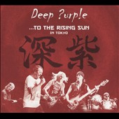 Deep Purple (Rock): To the Rising Sun: In Tokyo [Digipak]