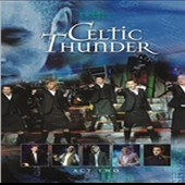 Celtic Thunder (Ireland): The Show Act Two