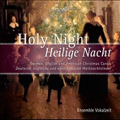 Holy Night - Heilige Nacht: German, English and American Christmas Carols by Adolphe Adam, Irving Berlin, Peter Cornelius, Gruber, Humperdinck et al. / Ensemble Vokalzeit