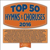 Maranatha Music: Top 50 Hymns and Choruses 2016 *