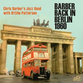 Chris Barber (1~Trombone)/Chris Barber's Jazz Band/Ottilie Patterson: Barber Back in Berlin *