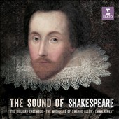 The Sound of Shakespeare - Music by John Downland, William Byrd, Thomas Morley & Robert Johnson / Various artists