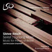 LSO Percussion Ensemble: Steve Reich: Sextet; Clapping Music; Music for Pieces of Wood