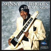 Sonny Rhodes: Then & Now