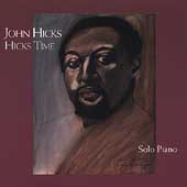 John Hicks: Hicks Time: Solo Piano