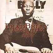 Lead Belly: Absolutely the Best