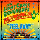 The Light Crust Doughboys: Steel Away!